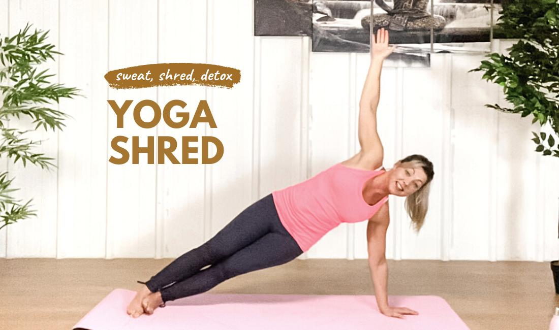 YogaShredsculpt&Detox